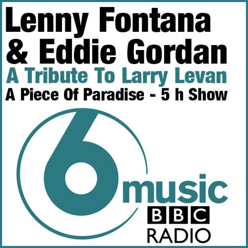 Lenny Fontana & Eddie Gordan - A Tribute To Larry Levan BBC Saturday 5 hour show