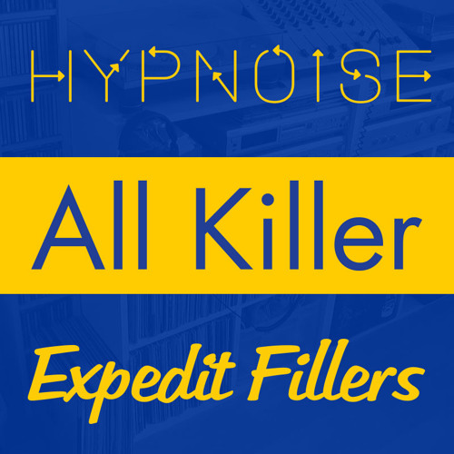 HYPNOISE - ALL KILLERS, EXPEDIT FILLERS! (2010)