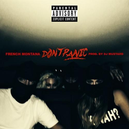 French Montana - Don't Panic (prod. by DJ Mustard)