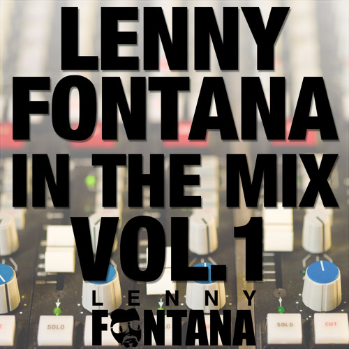 VOL.1 Lenny Fontana - In The Mix 03/2014