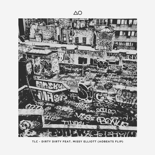 TLC feat. Missy Elliot - Dirty Dirty (AObeats Flip)