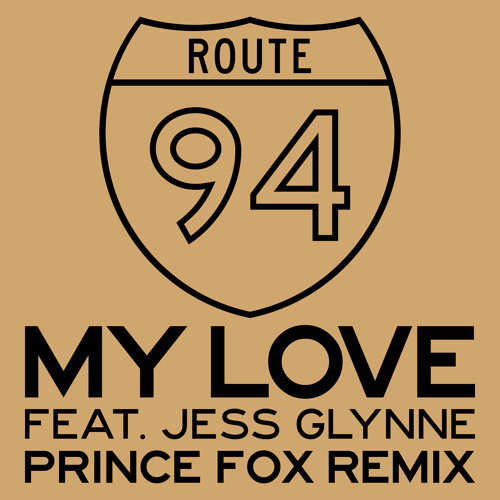 Route 94 - My Love (Prince Fox Remix) [Thissongissick.com Premiere]