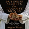Business Secrets of the Trappist Monks by August Turak, Narrated by August Turak mp3