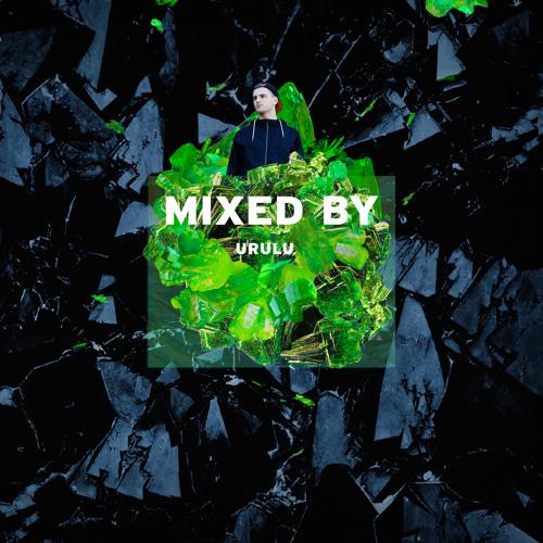 MIXED BY Urulu