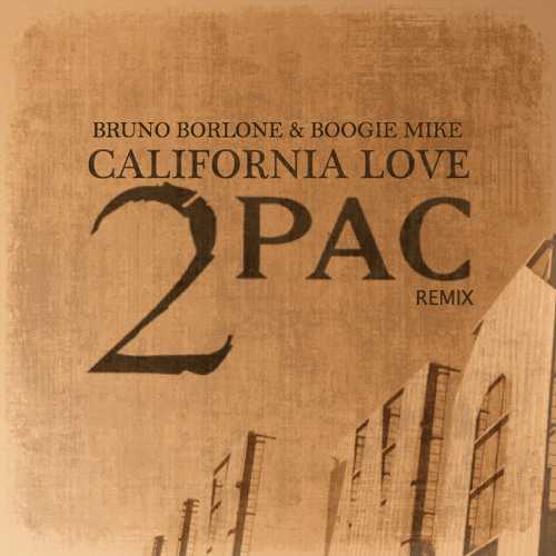 "2pac - California Love (Bruno Borlone & Boogie Mike Remix) FREE DL in ""Buy"" link"