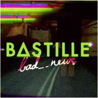 Bastille Bad_News Artwork