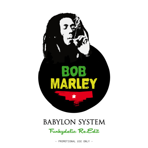 Bob Marley - Babylon System (Funkydelic Re.Edit) //  ➤Free Download!