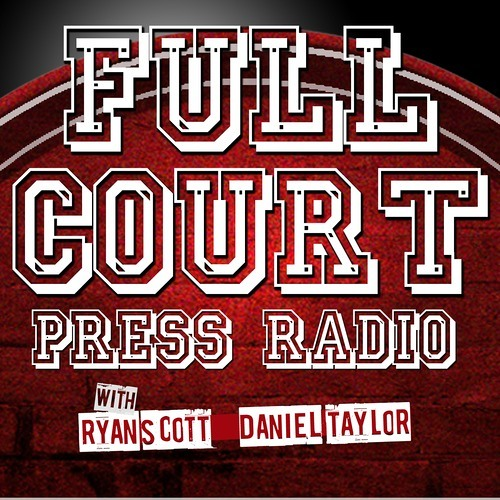 This Week on FullCourtPressRadio