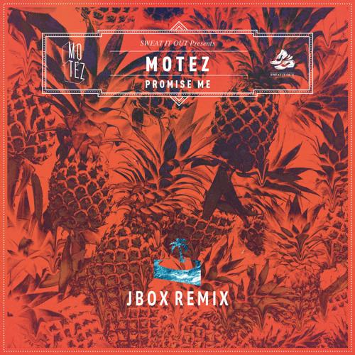 Motez - Promise Me (Jbox Remix)