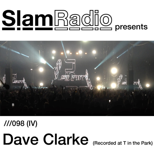 #SlamRadio - 098iv - Dave Clarke (T In The Park 2014)