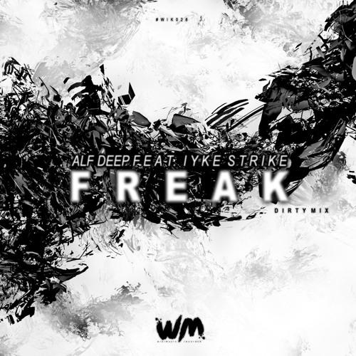 Alf Deep Feat. Iyke Strike - Freak (Dirty Mix)