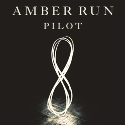 Amber Run - Pilot