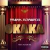 OKAKA- FRANK EDWARDS feat. Victor Ike