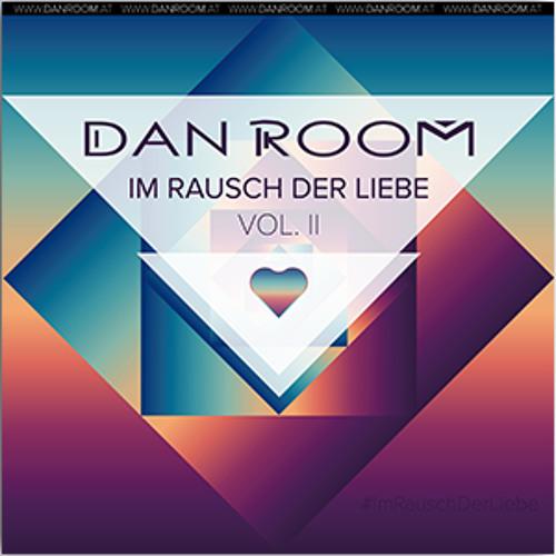 Im Rausch Der Liebe Vol. 2 - mixed by DJ DAN ROOM (MiXTAPe 2014)