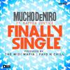Mucho Deniro (ft. Rayven Justice) - Finally Single *NEW JAM*
