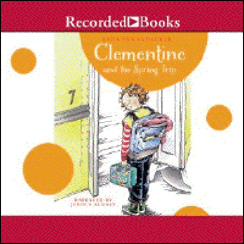 CLEMENTINE AND THE SPRING TRIP By Sara Pennypacker, Read By Jessica Almasy