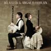 Béla Fleck & Abigail Washburn -