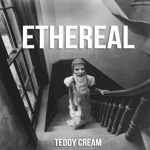 Teddy Cream - Ethereal
