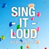 Bob Bradley - Sing It Loud