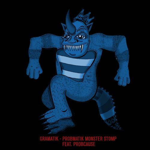 Gramatik - Probmatik Monster Stomp (Feat. ProbCause)