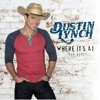 Where it's at Dustin lynch