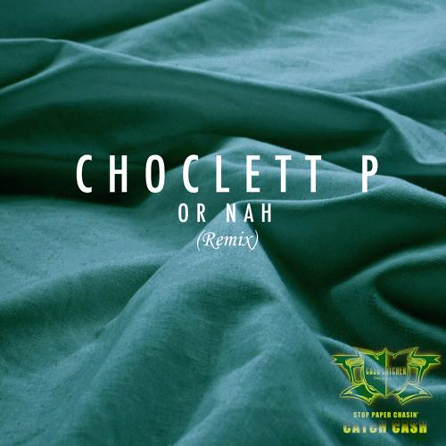 @ChoclettP - Or Nah (Remix)