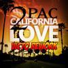 2pac - California Love (VICTO 2014 Rework) [FREE DL]
