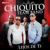 Chiquito Team Band - Lejos De Ti Portada del disco
