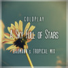 Coldplay - A Sky Full Of Stars (Baumann's Tropical Mix) *FREE DOWNLOAD*