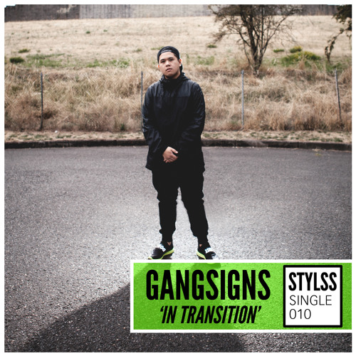 STYLSS Single 010: GANGSIGNS - In Transition