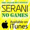 Serani - No Games (Looney Remix)