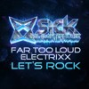 Download Far Too Loud & Electrixx - Let's Rock (Original Mix) (SICK SLAUGHTERHOUSE) PREVIEW Mp3