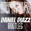 Amanda Wilson - Gotta Let You Go (Daniel Diazz Bootleg)