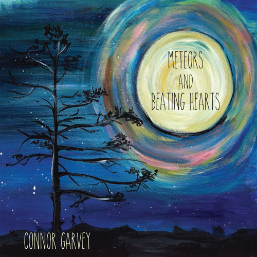 "Connor Garvey ""Meteors And Beating Hearts"" album on Mishara Music"