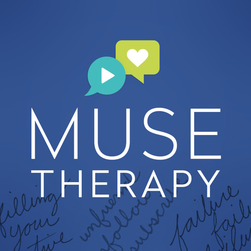 06 Muse Therapy: Permission to Stop Doing It All