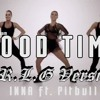 Pitbull Ft Inna - Good Time (R.L.G Version)