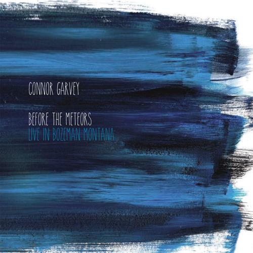 "Connor Garvey ""Before The Meteors"" (Live) album on Mishara Music"