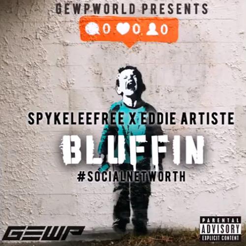 """SpykeLeeFree & Eddie Artiste """"Bluffin'"""""""