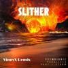 Slither by Psymbionic (VinnyX Remix)
