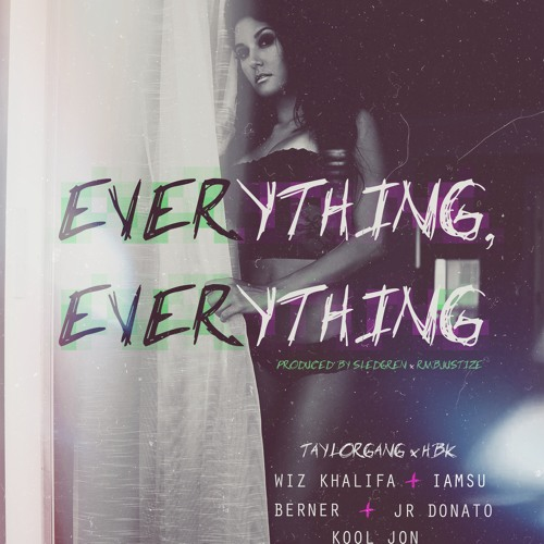 Everything, Everything ft.  Iamsu!, Berner, JR Donato and Kool John