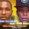 king-jye-mcfly-who-me-feat-fmb-reezyprod-by-jye-mcfly