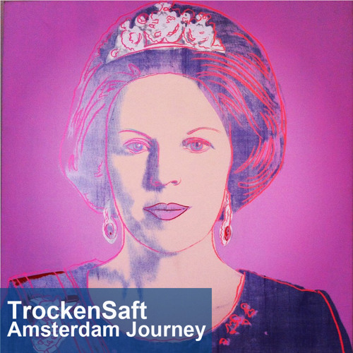 Trockensaft  -  Amsterdam Journey [Compilation]