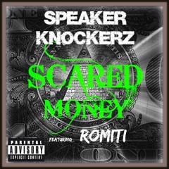 Speaker Knockerz - Scared Money Feat. Romiti