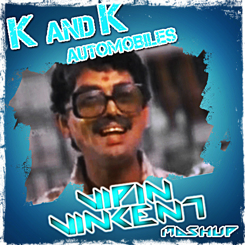 K And K Auto >> K And K Automobiles Beat Mashup Vipin Vincent By Vipin