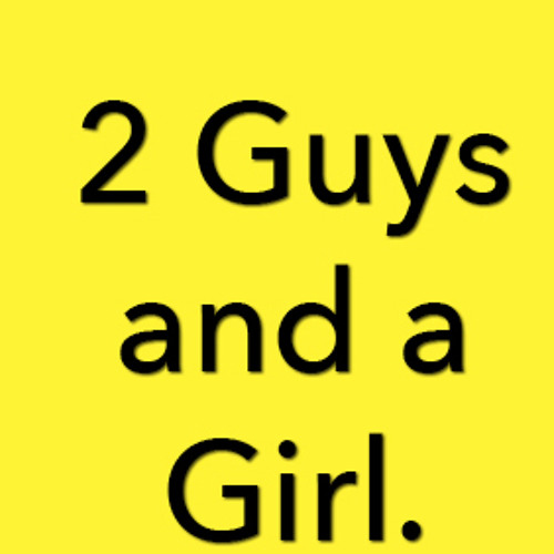 2 Guys And A Girl | Say It Loud!