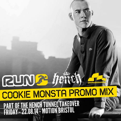 Cookie Monsta - RUN > HENCH Tunnel Takeover Mini Mix
