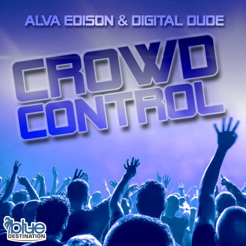 Alva Edison & Digital Dude - Crowd Control (snipped)