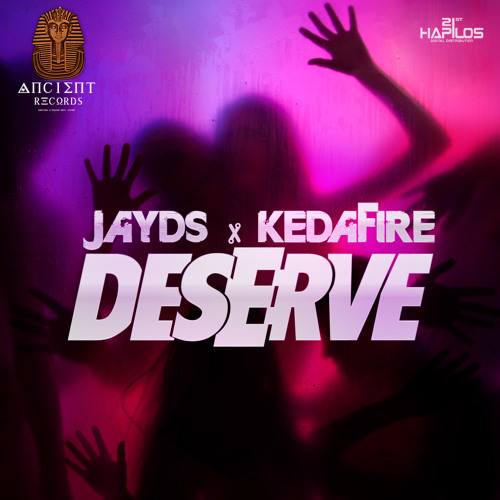 JAYDS FT KEDA FIRE - DESERVE (RAW)