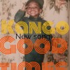 """Good Times"" - Kango Slimm"