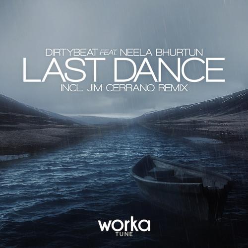 DirtyBeat feat. Neela Bhurtun - Last Dance (Jim Cerrano Remix) [OUT NOW]